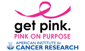 Get Pink on Purpose. The American Institute for Cancer Research