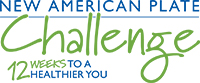The New American Plate Challenge: 12 weeks to a healthier you.